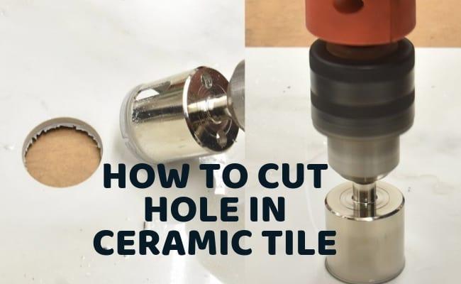 cutting a hole in ceramic tile